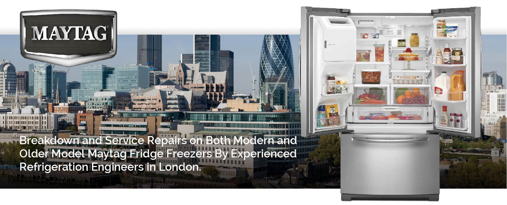 Fast and effective refrigerator repair London, Surrey, Middlesex, Hertfordshire, from Maytag.